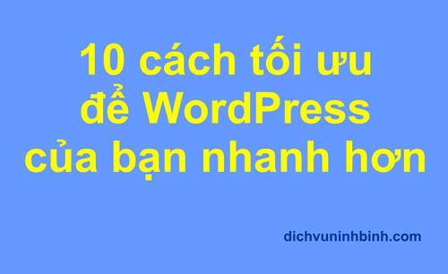 10 cách tối ưu để WordPress của bạn nhanh hơn